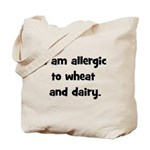Allergic to Wheat & Dairy - B Tote Bag