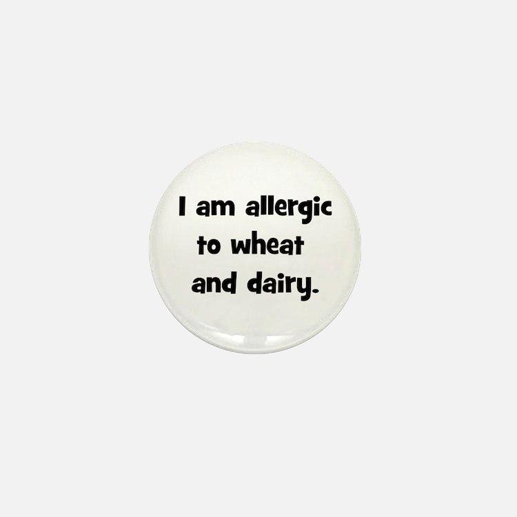 Allergic to Wheat & Dairy - B Mini Button