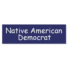 Native American Democrat Bumper Bumper Sticker
