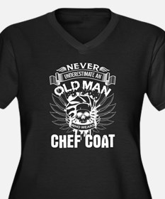 Old Man Who Wears Chef Coat Plus Size T-Shirt