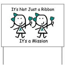 Teal Ribbon - Mission Sisters Yard Sign