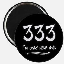333 - Half Evil Magnet