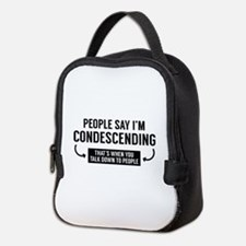 People Say I'm Condescending Neoprene Lunch Bag