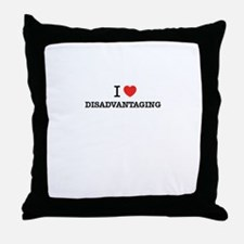 I Love DISADVANTAGING Throw Pillow