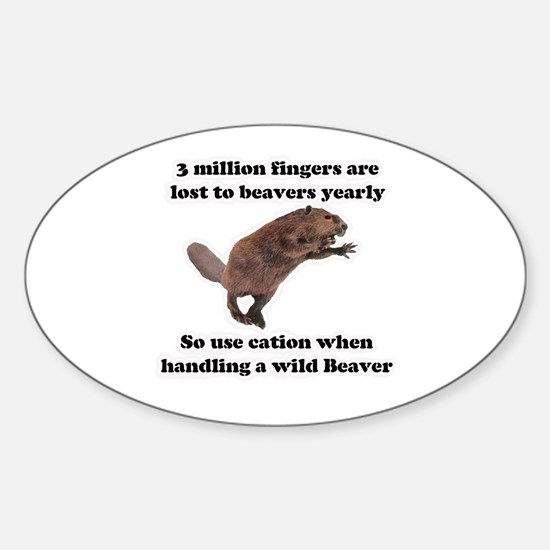 beaver humor gifts Oval Decal
