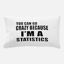 I Am Statistics Pillow Case