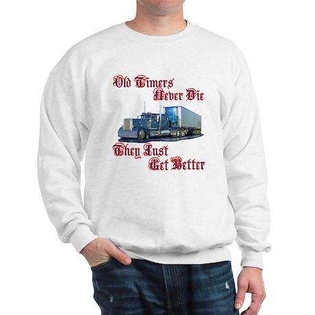 Old Timers Never Die Sweatshirt