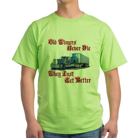 Old Timers Never Die Green T-Shirt
