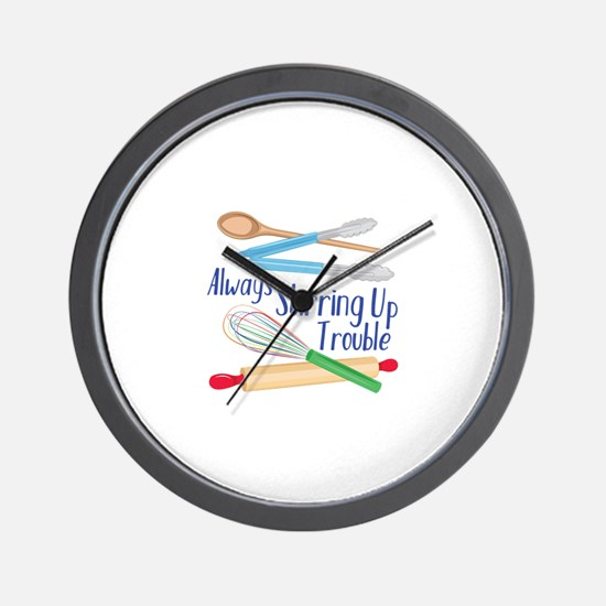 Stirring Up Trouble Wall Clock