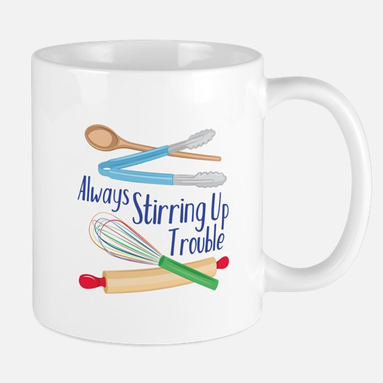 Stirring Up Trouble Mugs