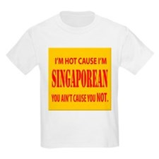 I'm Hot Cause i'm Singaporean T-Shirt