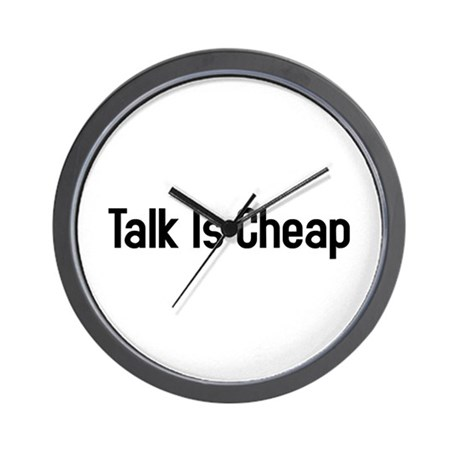 talk is cheap Wall Clock