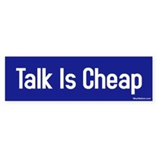 talk is cheap Bumper Bumper Sticker