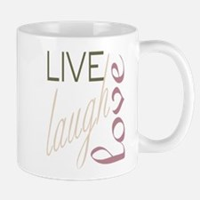 livelaughlove.JPG Mugs