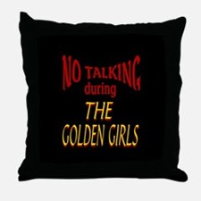 No Talking During Golden Girls Throw Pillow