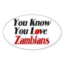 you know you love Zambians Oval Decal