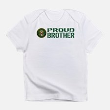 U.S. Army: Proud Brother (Green) Infant T-Shirt