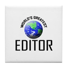 World's Greatest EDITOR Tile Coaster
