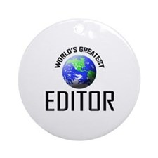 World's Greatest EDITOR Ornament (Round)