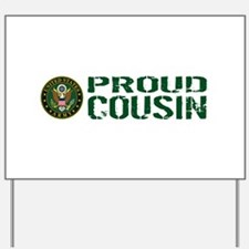 U.S. Army: Proud Cousin (Green & White) Yard Sign