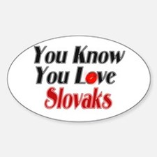 You Know You Love Slovaks Oval Decal