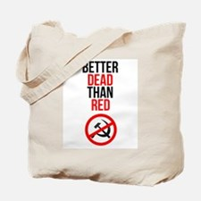 Better Dead than Red Tote Bag