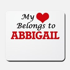 My heart belongs to Abbigail Mousepad