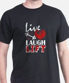 Live Love Laugh Lift T-Shirt