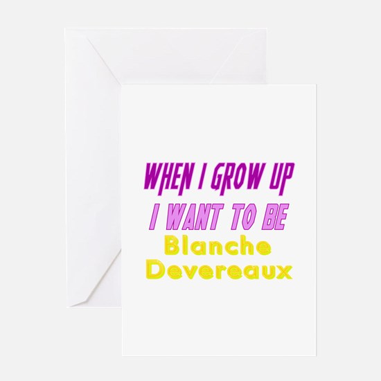 Be Blanche When I Grow Up Greeting Card