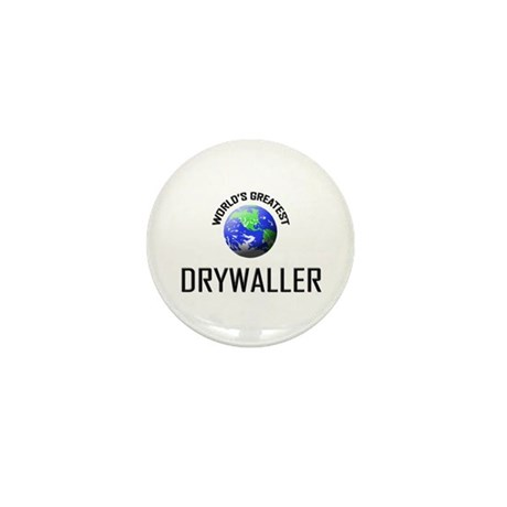 World's Greatest DRYWALLER Mini Button (10 pack)