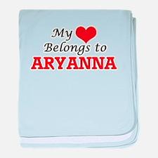My heart belongs to Aryanna baby blanket
