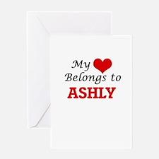 My heart belongs to Ashly Greeting Cards