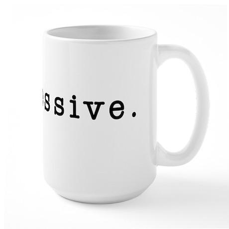 progressive. Large Mug
