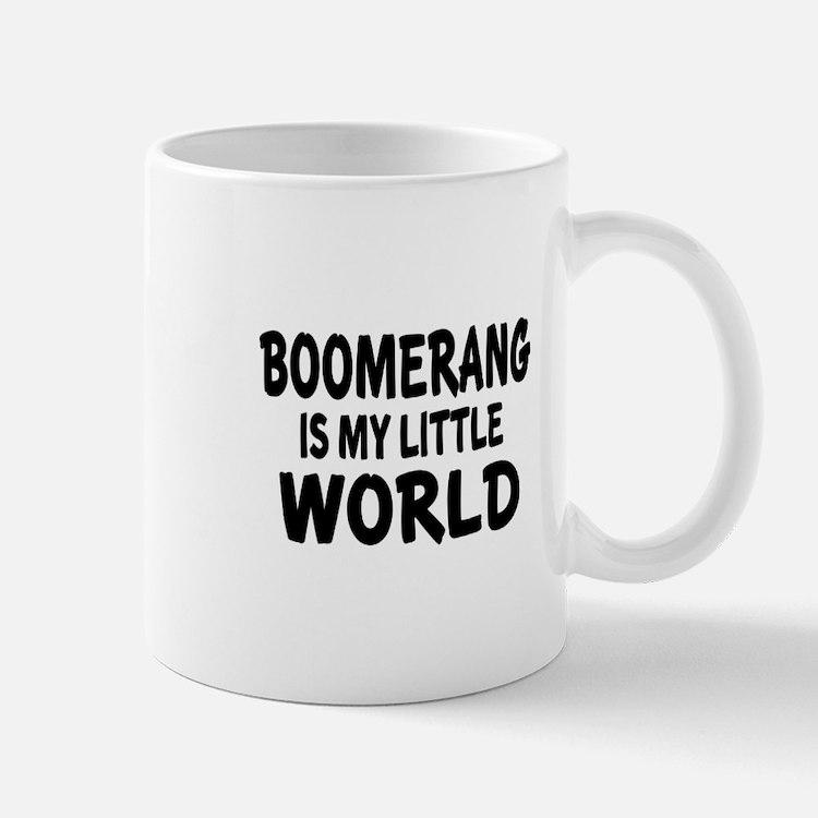 Boomerang Is My Little World Mug