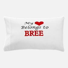 My heart belongs to Bree Pillow Case