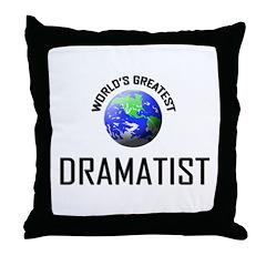 World's Greatest DRAMATIST Throw Pillow