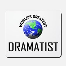 World's Greatest DRAMATIST Mousepad