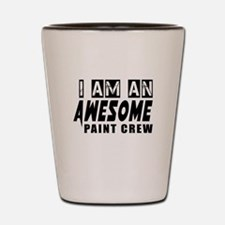 I Am Paint Crew Shot Glass