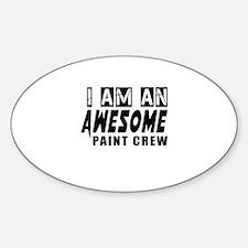 I Am Paint Crew Sticker (Oval)