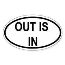 """Out Is In"" Oval Decal"