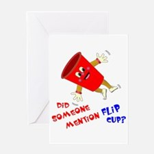 Did Someone Mention Flip Cup Greeting Card