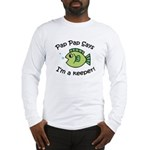 Pap Pap Says I'm a Keeper! Long Sleeve T-Shirt