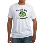 Pap Pap Says I'm a Keeper! Fitted T-Shirt