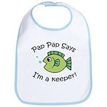 Pap Pap Says I'm a Keeper! Bib