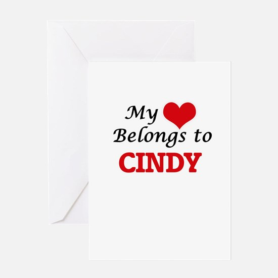 My heart belongs to Cindy Greeting Cards