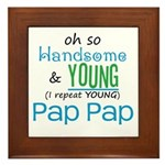 Handsome and Young Pap Pap Framed Tile