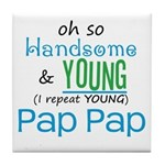 Handsome and Young Pap Pap Tile Coaster