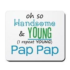 Handsome and Young Pap Pap Mousepad
