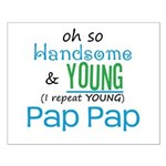 Handsome and Young Pap Pap Small Poster