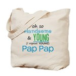 Handsome and Young Pap Pap Tote Bag
